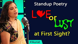 Love or Lust at First Sight? Cinema Vs Real Life by Ayushee Ghoshal - Hindi Standup Poetry #Aurat