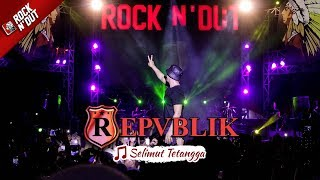 REPVBLIK - SELIMUT TETANGGA [Live Konser Apache ROCK N DUT - JAMBI 19 Agustus 2017]