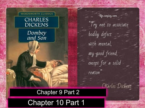 Charles Dickens Dombey Son Chapter 9 Part 2 Chapter 10 Part 1