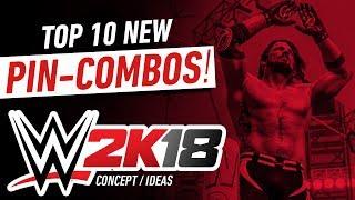 WWE 2K18 Top 10 New Pin Combos (Concept/Ideas)