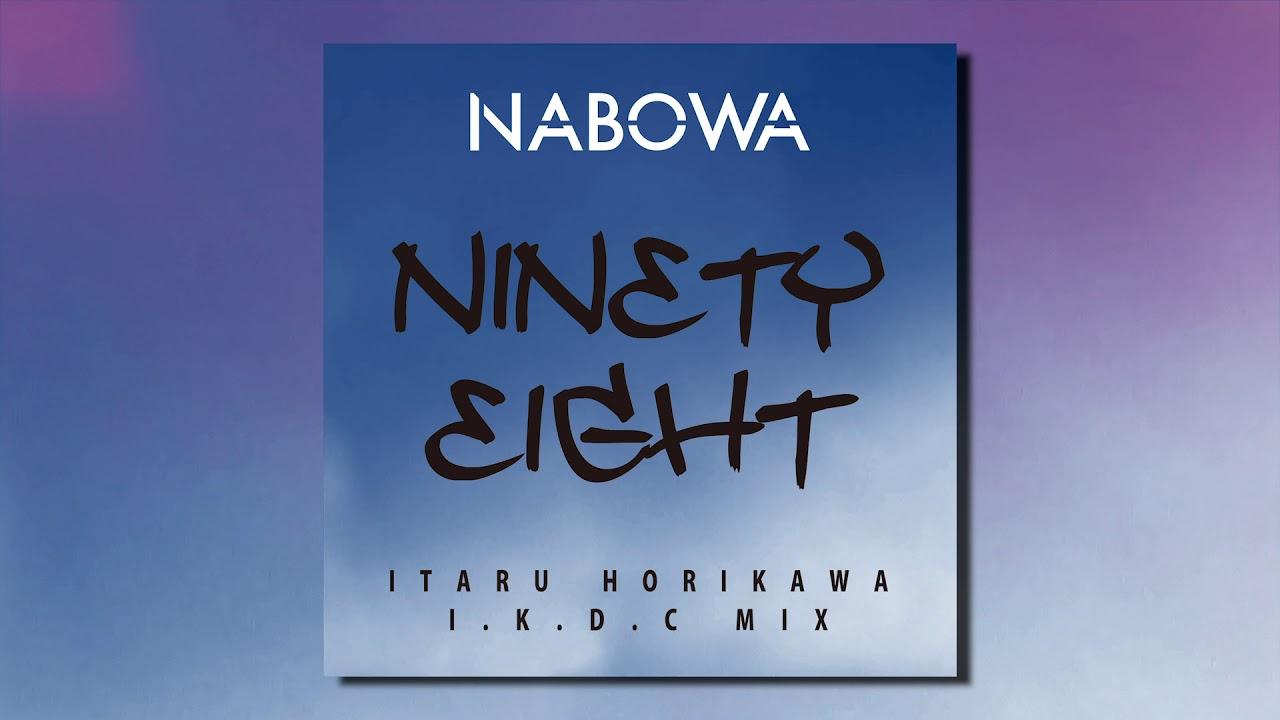 """NABOWA - """"NINETY EIGHT (ITARU HORIKAWA I.K.D.C MIX)""""の試聴音源を公開 2019年8月7日配信開始 thm Music info Clip"""