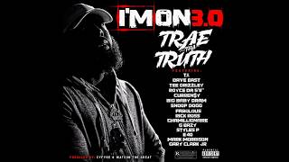 Trae Tha Truth Im On 3 0 Ft T I Dave East Fabolous Rick Ross G Eazy More