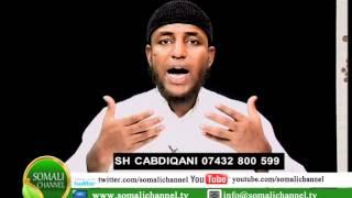 DHIBAATOOYINKA SIXIRKA  Sh Cabdiqani Cali Mire QAYBTA 2AAD 20 04 2014 SOMALI CHANNEL