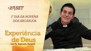 Experiência de Deus   27-09-2018   1º Dia da Novena dos Arcanjos