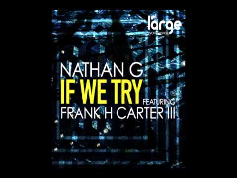 Nathan G | If We Try (vocal Mix) | Large Music video