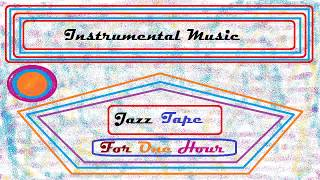 instrumental music - jazz tape for one hour