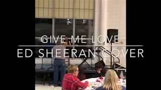 Give Me Love- Marquette Winston coffee house version (Ed Sheeran cover)