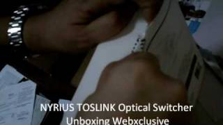 Webxclusive NYRIUS TOSLINK UNBOXING