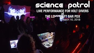 Science Patrol Live Performance for Volt Divers at The Lovecraft Bar PDX