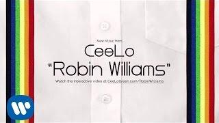 Ceelo Green 34 Robin Williams 34 Official Audio
