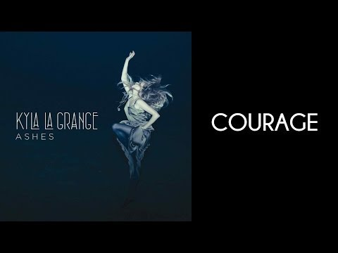 Kyla La Grange - Courage [Lyrics On Screen] [HD]