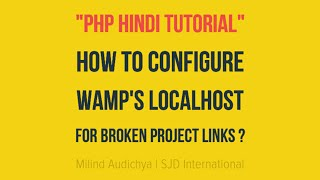 PHP Hindi Tutorial : 2.How to Configure Wamp's Localhost for Broken Project Links
