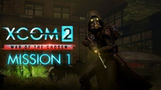 XCOM 2 War of the Chosen First Mission Walkthrough No Commentary - Resistance Factions