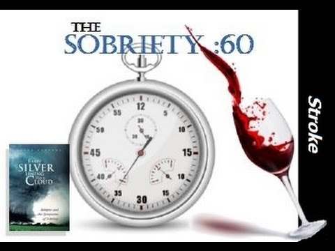 The Sobriety :60 #4 spotlights alcohol and stroke