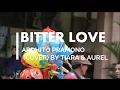 The Bitterlove - Ardhito Pramono (Cover) By Tiara & Aurel