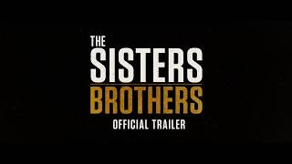 The Sisters Brothers - OFFICIAL TRAILER HD
