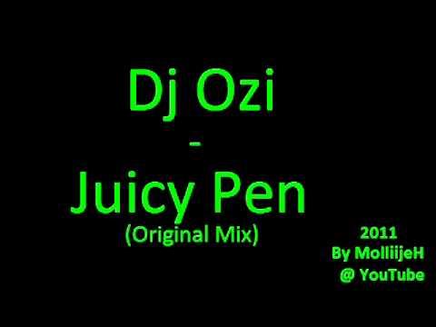 Dj Ozi - Juicy Pen (original Mix) video