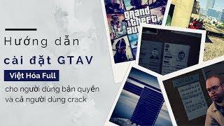 Hướng Dẫn Cài Đặt GTAV Việt Hóa Full Cho Bản Quyền Và Bim Bim