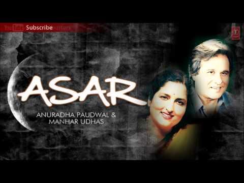 Mujhko Tum | Ghazals ASAR Album | Manhar Udhas
