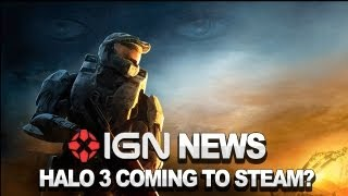 IGN News - Is Halo 3 Coming to Steam?
