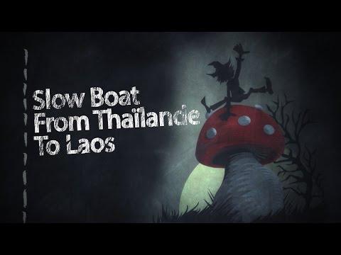 G.D.F.V #4 Prendre un Slow Boat - Chiang Khong (Thaïlande) / Luang Prabang (Laos)