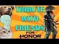 [For Honor] Aramusha TRIBUTE MODE - Fun with Friends