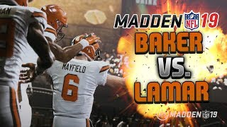 BAKER MAYFIELD & LAMAR JACKSON IN A LATE THRILLER! MADDEN 19 GAMEPLAY
