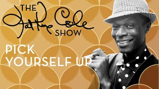 Клип Nat King Cole - Pick Yourself Up