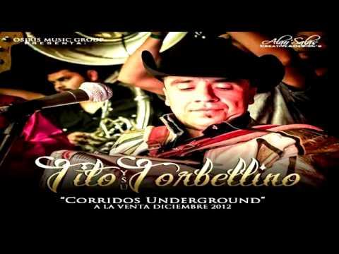 Ahora No Eres Tu Soy Yo (Completa) Tito Y Su Torbellino - Disco Corridos Underground 2013