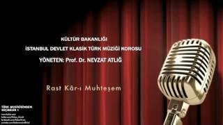 İstanbul Devlet Klasik Türk Müziği Korosu - Rast Kâr-ı Muhteşem