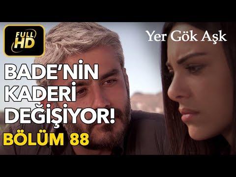 Yer Gök Aşk 88. Bölüm / Full HD (Tek Parça)
