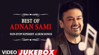 Best Of Adnan Sami | Non-Stop Superhit Album Songs