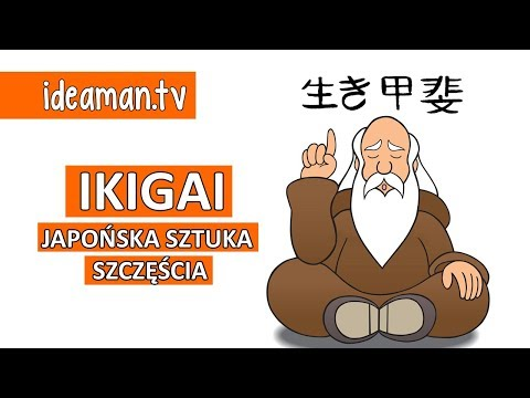 IKIGAI 生き甲斐 Japońska Sztuka Szczęścia