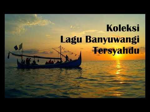 Koleksi Lagu Banyuwangi Tersyahdu