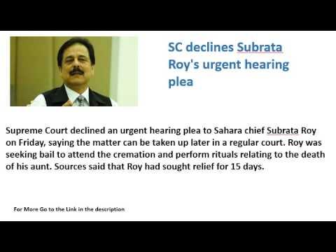 SC declines Subrata Roy's urgent hearing plea