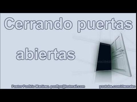 Cerrando puertas abiertas - Pastor Porfirio Martínez - Marzo 2011