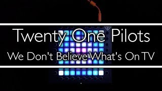 Twenty One Pilots - We Don't Believe What's On TV Launchpad Lightshow