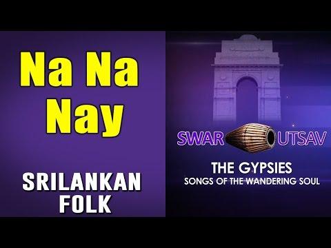 Na Na Nay | The Gypsies (Album: Swar Utsav 2001 - Sri Lankan Folk)
