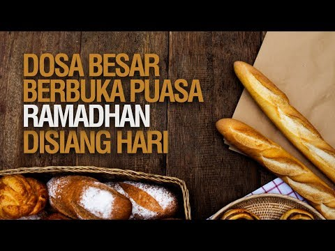 Dosa Besar Berbuka Puasa Ramadhan di Siang Hari - Ustadz Ahmad Zainuddin Al-Banjary