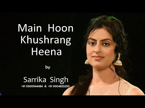 Main Hoon Khushrang Heena Happy | Heena | Sarrika Singh Live |