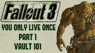 Fallout 3: You Only Live Once - Part 1 - Vault 101