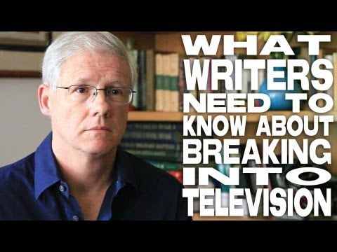 What Writers Need To Know About Breaking Into Television by John Truby