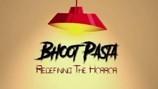 Bhoot Pasta - Redefining The Horror |  Premium Horror Entertainment Channel