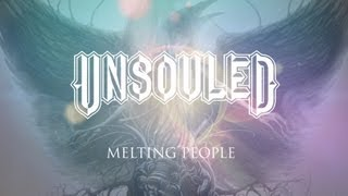 UNSOULED - Melting People (Lyric Video)