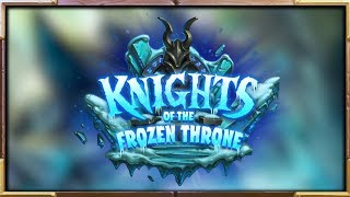 """FIRST GAMEPLAY MOMENTS Of """"Knights of the Frozen Throne"""" Expansion   Hearthstone"""