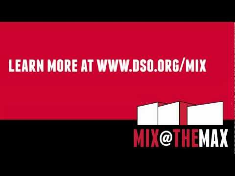 DSO presents Mix @ The Max