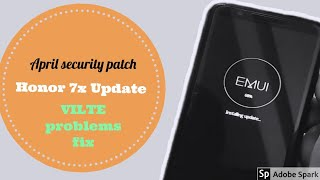 Honor 7x new update with new features, VILTE problems fix, April security patch, pie beta update