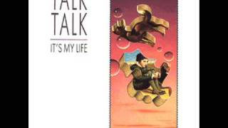 Talk Talk - It's My Life (12