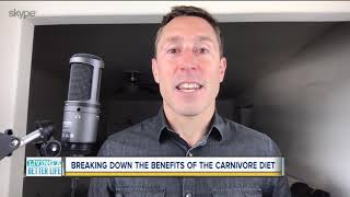 Living a Better Life: Breaking down the benefits of the carnivore diet