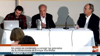Un condenado corregirá las galeradas de la novela de Enrique Vila-Matas | El Mundo Today 24H